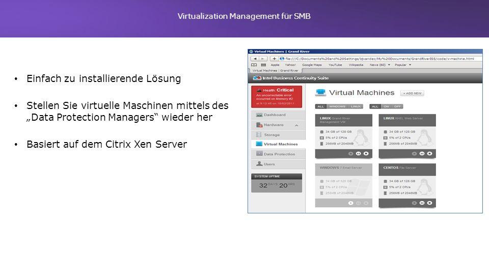 Virtualization Management für SMB Einfach zu installierende Lösung Stellen Sie virtuelle Maschinen mittels des Data Protection Managers wieder her Bas