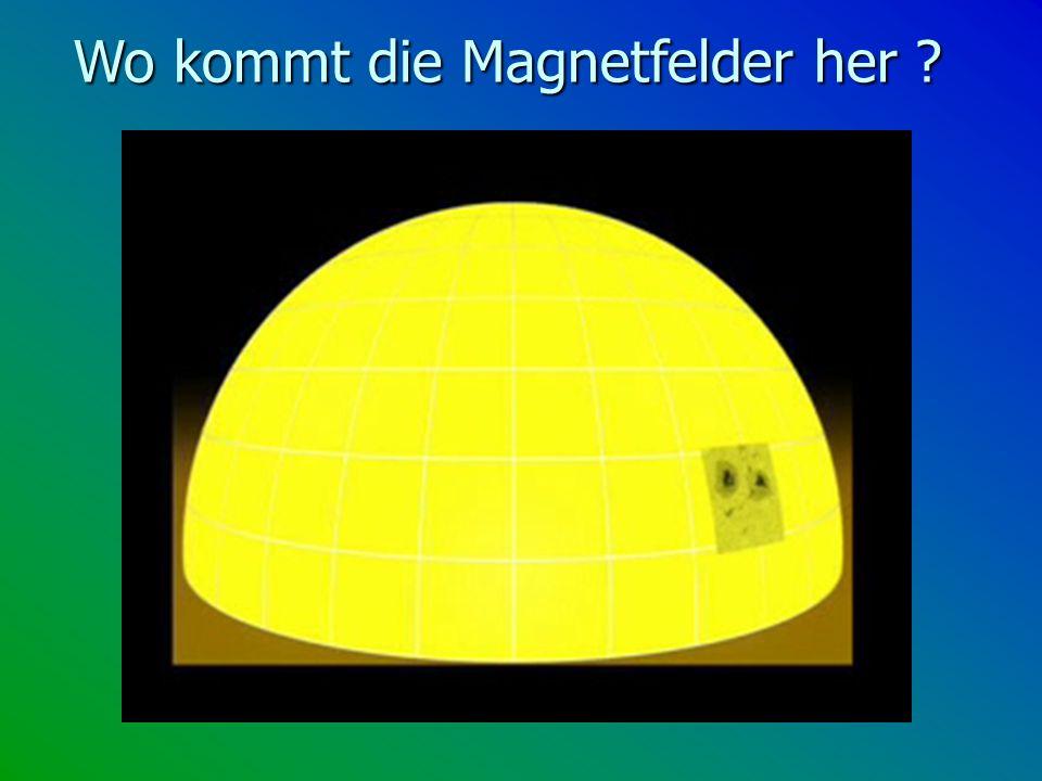 Wo kommt die Magnetfelder her ?