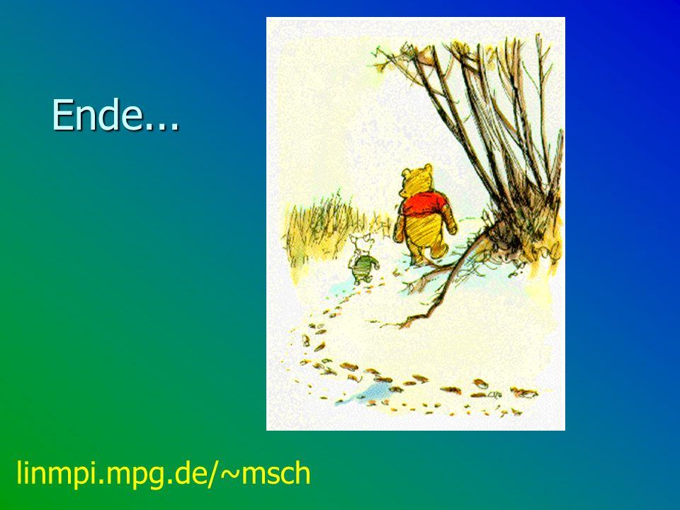Ende... linmpi.mpg.de/~msch
