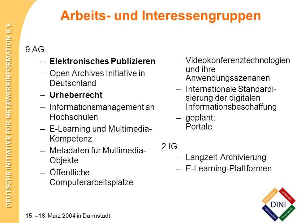 DEUTSCHE INITIATIVE FÜR NETZWERKINFORMATION E.V. 15. –18. März 2004 in Darmstadt Arbeits- und Interessengruppen 9 AG: –Elektronisches Publizieren –Ope