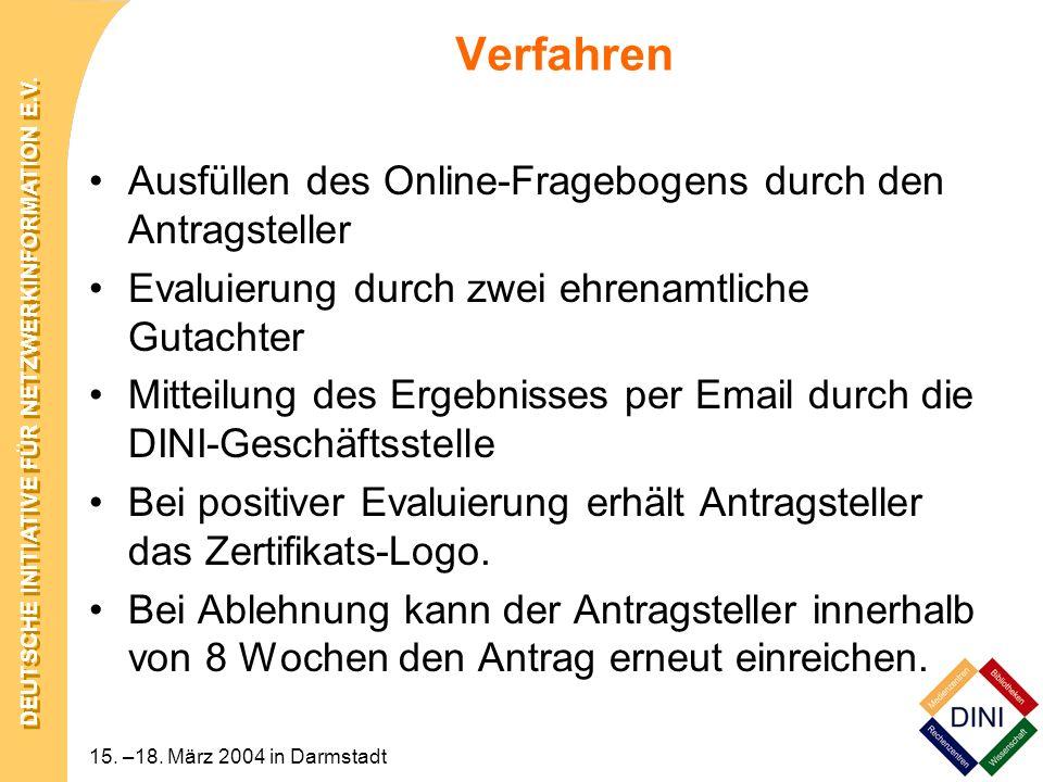 DEUTSCHE INITIATIVE FÜR NETZWERKINFORMATION E.V. 15. –18. März 2004 in Darmstadt Verfahren Ausfüllen des Online-Fragebogens durch den Antragsteller Ev