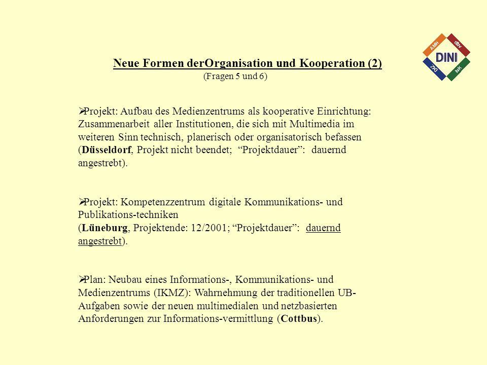 Neue Formen derOrganisation und Kooperation (2) (Fragen 5 und 6) Projekt: Aufbau des Medienzentrums als kooperative Einrichtung: Zusammenarbeit aller