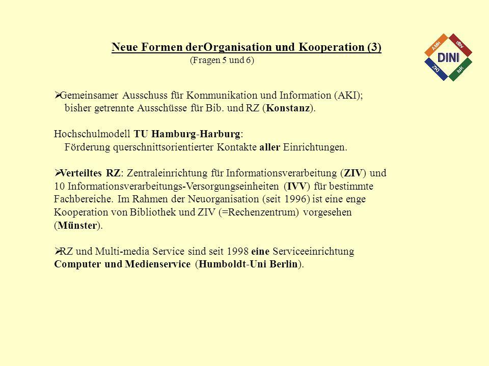 Neue Formen derOrganisation und Kooperation (3) (Fragen 5 und 6) Gemeinsamer Ausschuss für Kommunikation und Information (AKI); bisher getrennte Aussc