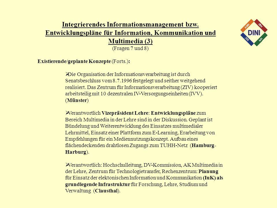 Integrierendes Informationsmanagement bzw. Entwicklungspläne für Information, Kommunikation und Multimedia (3) (Fragen 7 und 8) Existierende/geplante