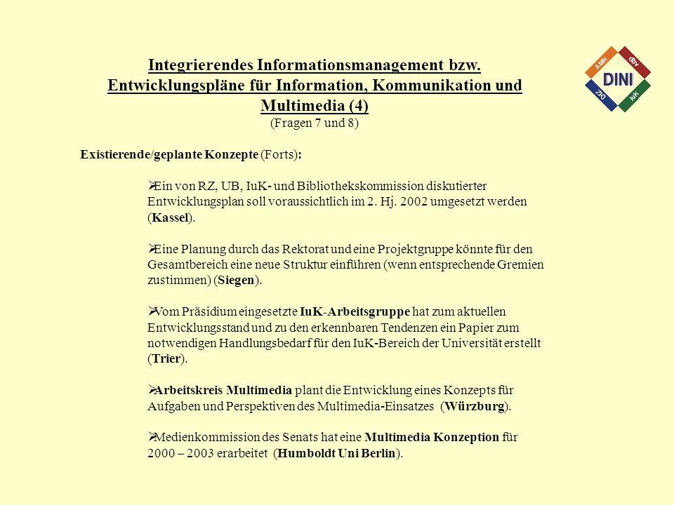 Integrierendes Informationsmanagement bzw. Entwicklungspläne für Information, Kommunikation und Multimedia (4) (Fragen 7 und 8) Existierende/geplante
