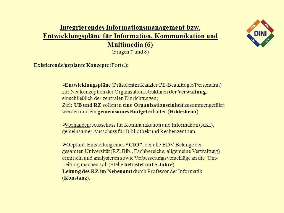 Integrierendes Informationsmanagement bzw. Entwicklungspläne für Information, Kommunikation und Multimedia (6) (Fragen 7 und 8) Existierende/geplante
