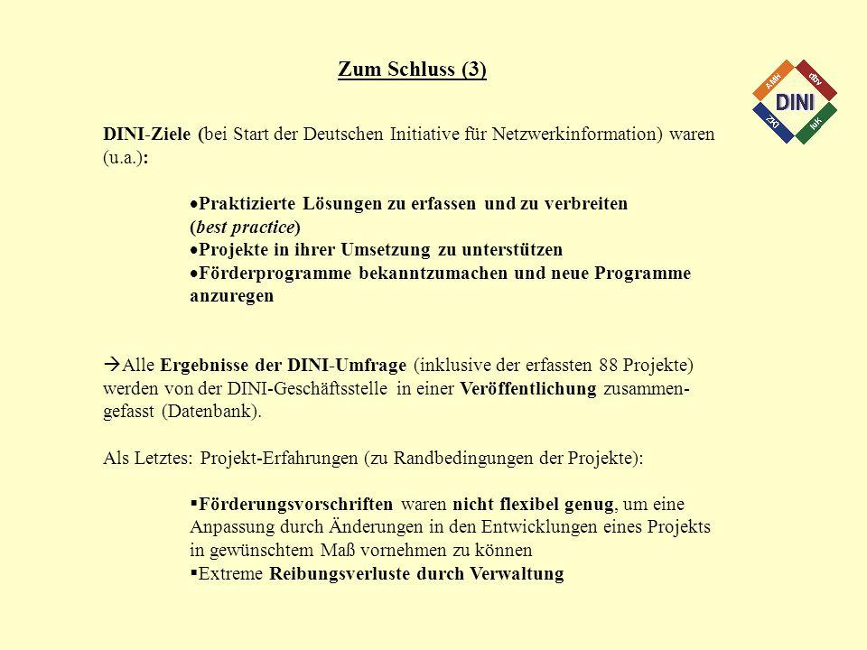Zum Schluss (3) DINI-Ziele (bei Start der Deutschen Initiative für Netzwerkinformation) waren (u.a.): Praktizierte Lösungen zu erfassen und zu verbrei