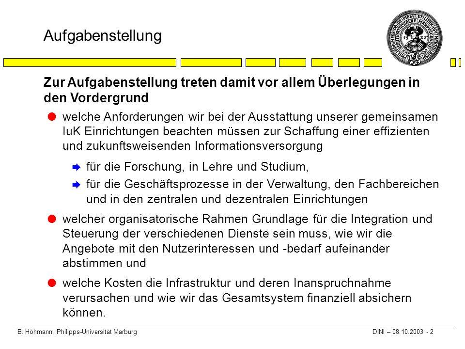 B. Höhmann, Philipps-Universität Marburg DINI – 08.10.2003 - 2 l welche Anforderungen wir bei der Ausstattung unserer gemeinsamen IuK Einrichtungen be