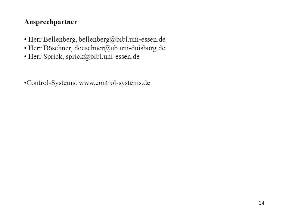 14 Ansprechpartner Herr Bellenberg, bellenberg@bibl.uni-essen.de Herr Döschner, doeschner@ub.uni-duisburg.de Herr Sprick, sprick@bibl.uni-essen.de Con