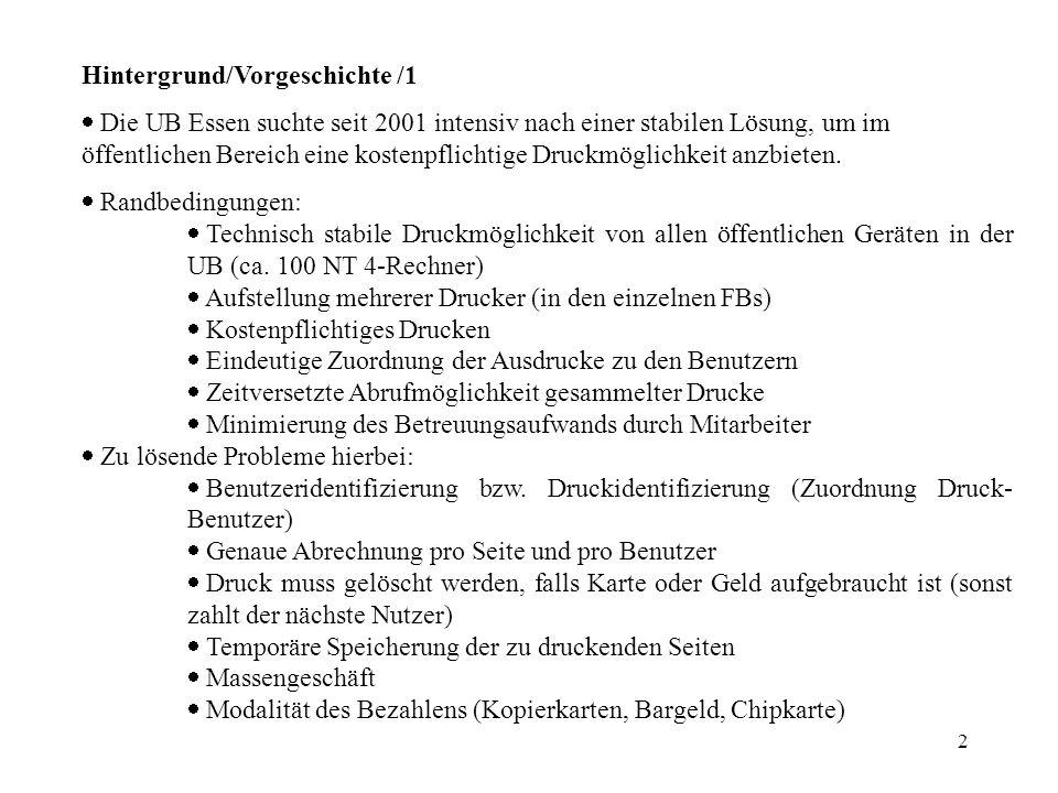2 Hintergrund/Vorgeschichte /1 Die UB Essen suchte seit 2001 intensiv nach einer stabilen Lösung, um im öffentlichen Bereich eine kostenpflichtige Dru