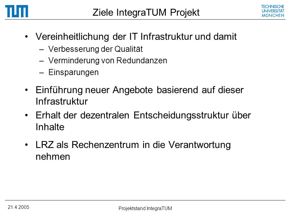 21.4.2005 Projektstand IntegraTUM Projektübersicht IntegraTUM