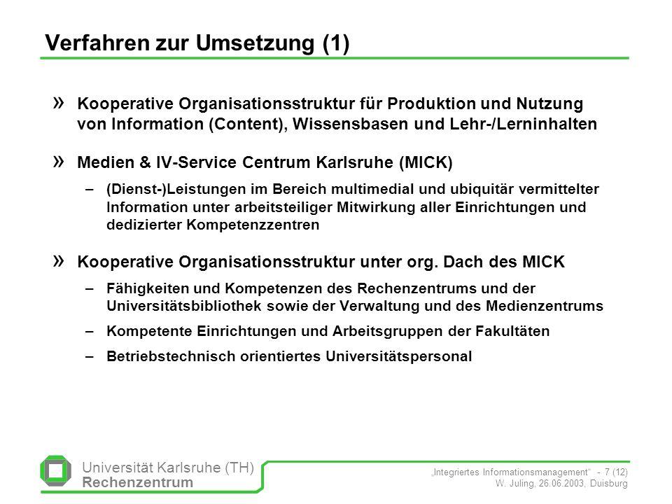 Universität Karlsruhe (TH) Rechenzentrum Integriertes Informationsmanagement - 7 (12) W. Juling, 26.06.2003, Duisburg Verfahren zur Umsetzung (1) » Ko