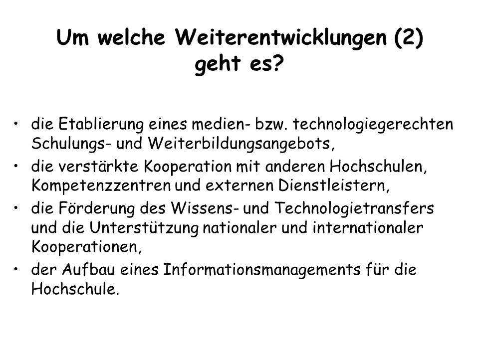 Um welche Weiterentwicklungen (2) geht es. die Etablierung eines medien- bzw.