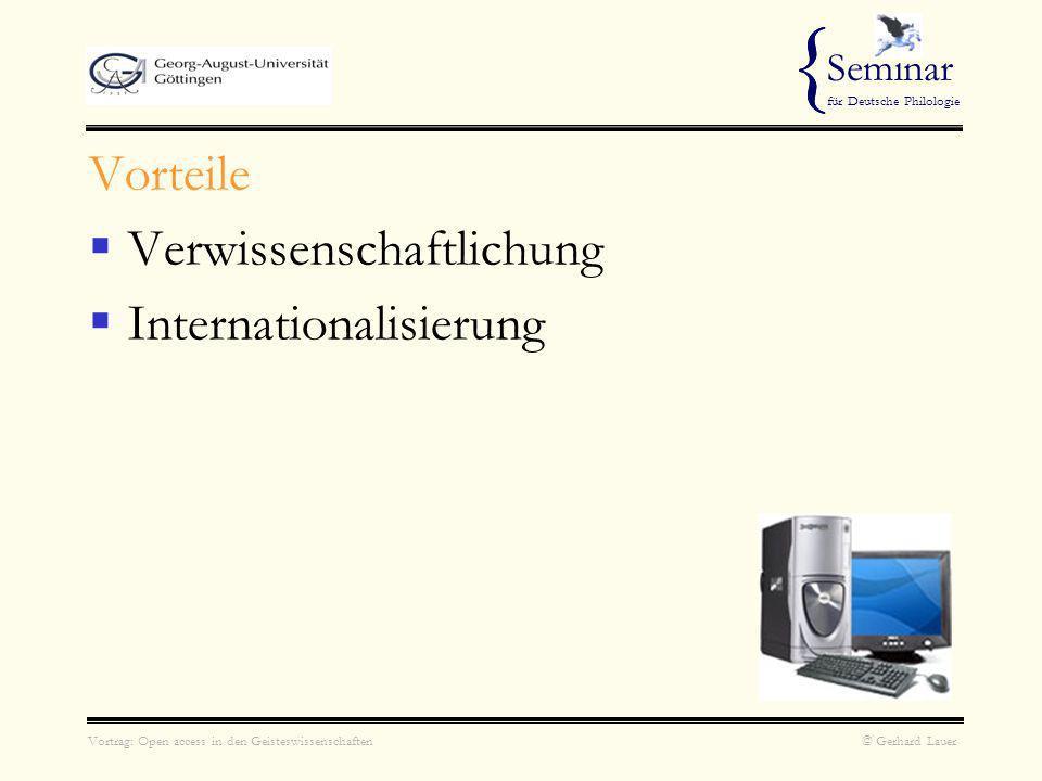 Vortrag: Open access in den Geisteswissenschaften © Gerhard Lauer { Seminar für Deutsche Philologie Vorteile Verwissenschaftlichung Internationalisierung {
