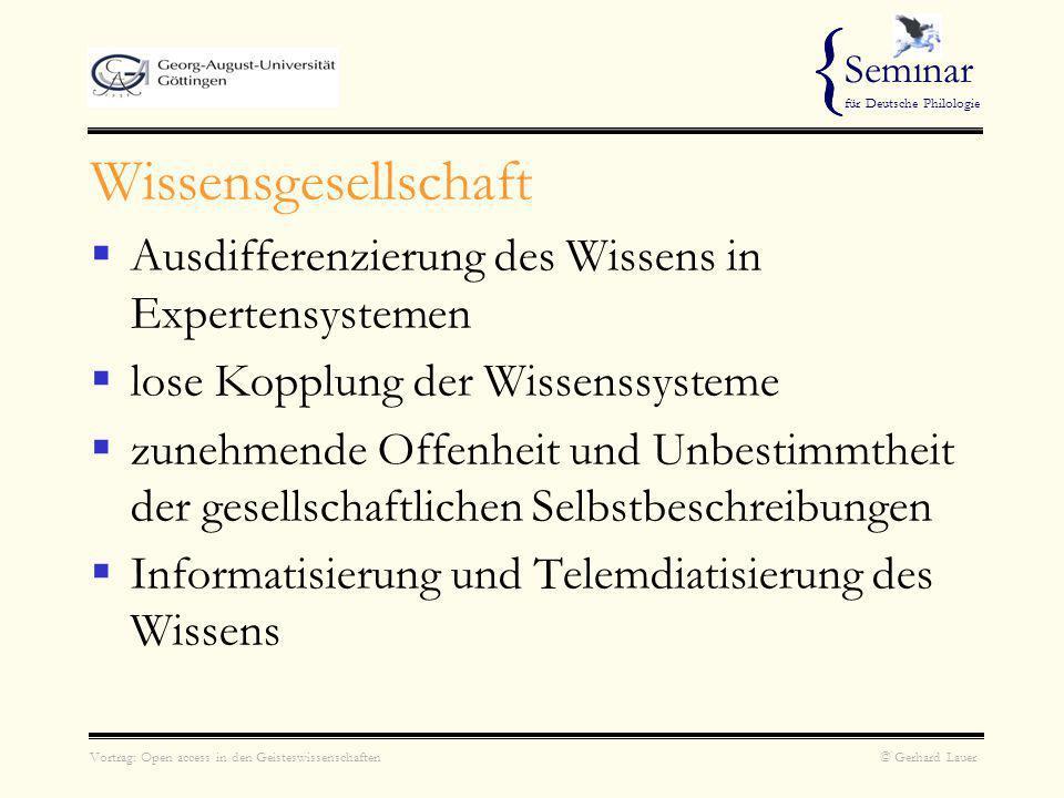 Vortrag: Open access in den Geisteswissenschaften © Gerhard Lauer { Seminar für Deutsche Philologie Literatur Kuhlen, Rainer: Wie viel Virtualität soll es denn sein.