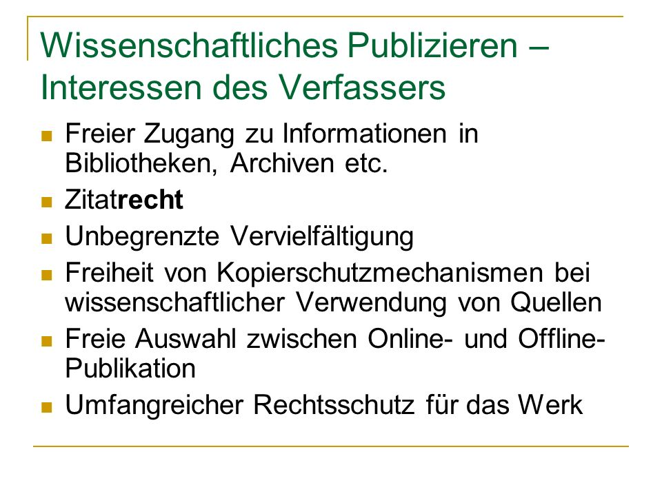 Wissenschaftliches Publizieren – Interessen des Verfassers Freier Zugang zu Informationen in Bibliotheken, Archiven etc.