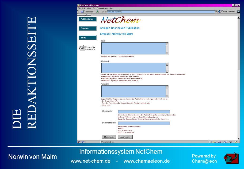 DIE REDAKTIONSSEITE Powered by Cham@leon Norwin von Malm Informationssystem NetChem www.net-chem.de - www.chamaeleon.de