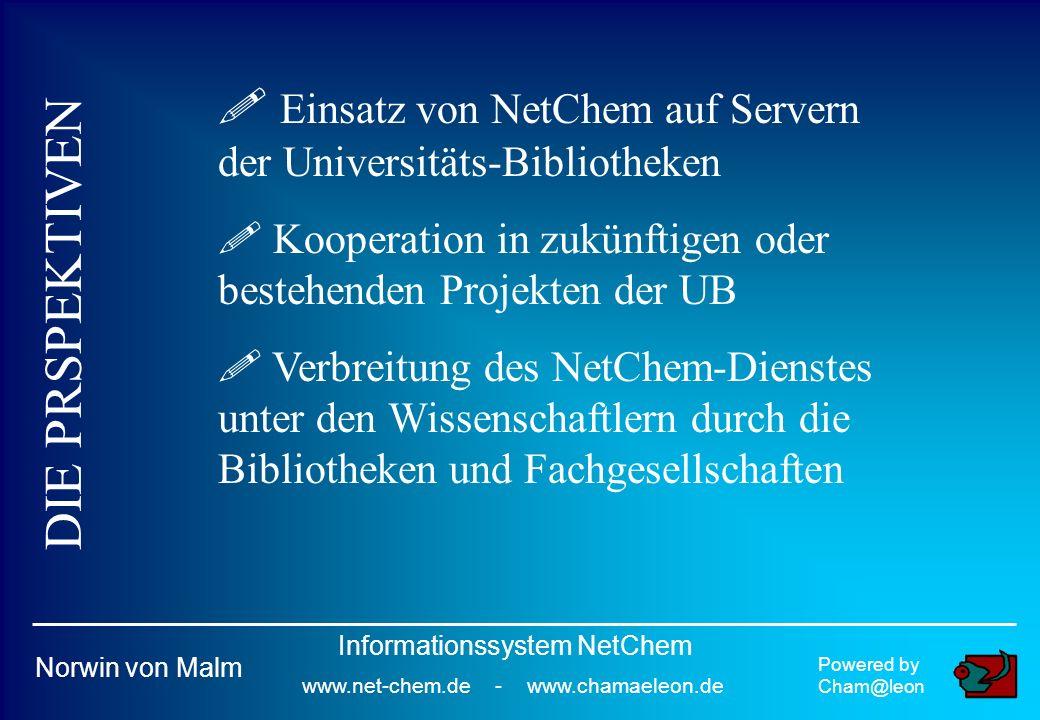 DIE PRSPEKTIVEN . Einsatz von NetChem auf Servern der Universitäts-Bibliotheken .