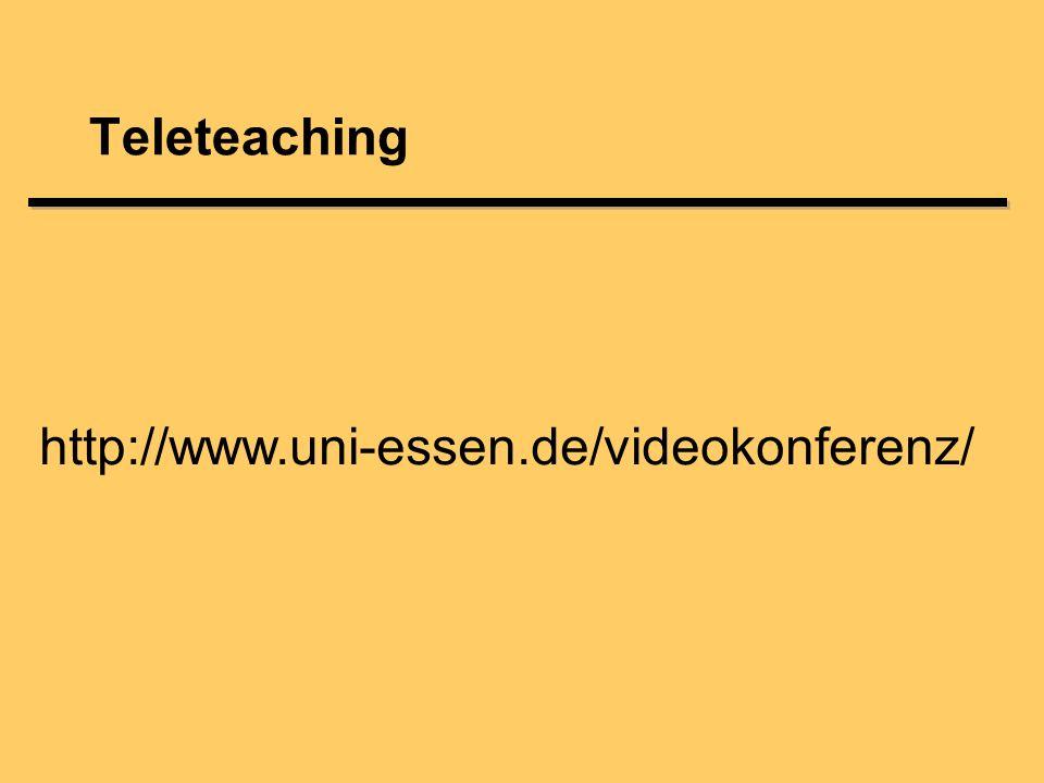 http://www.uni-essen.de/videokonferenz/ Teleteaching