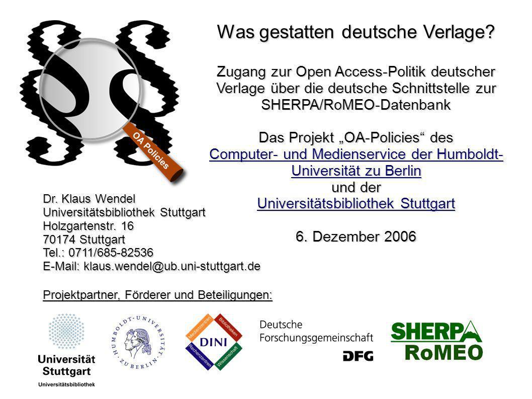 Projektpartner, Förderer und Beteiligungen: Was gestatten deutsche Verlage? Zugang zur Open Access-Politik deutscher Verlage über die deutsche Schnitt