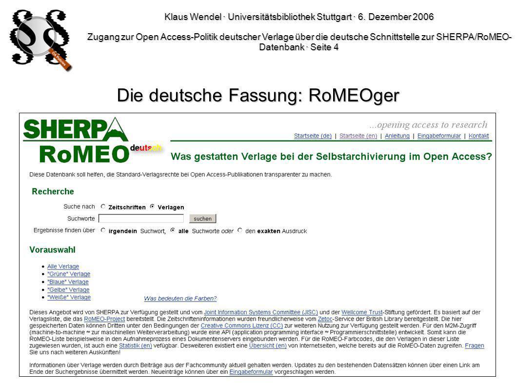 Klaus Wendel · Universitätsbibliothek Stuttgart · 6. Dezember 2006 Zugang zur Open Access-Politik deutscher Verlage über die deutsche Schnittstelle zu