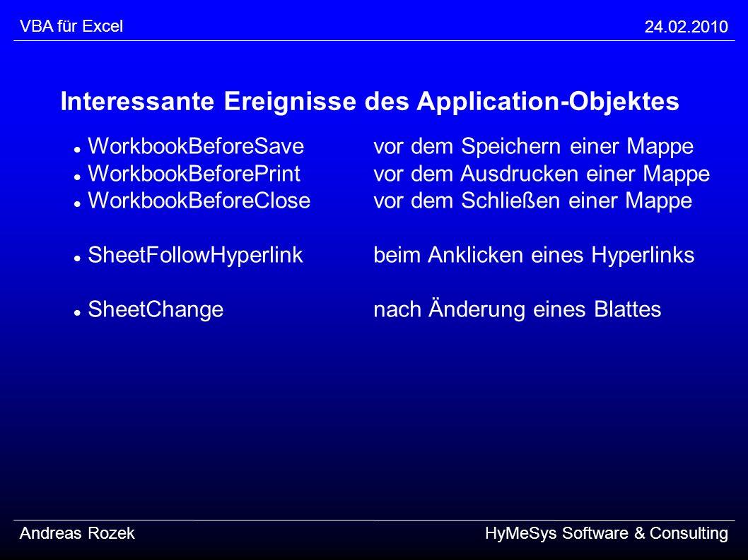 VBA für Excel 24.02.2010 Andreas RozekHyMeSys Software & Consulting Interessante Ereignisse des Application-Objektes WorkbookBeforeSavevor dem Speiche