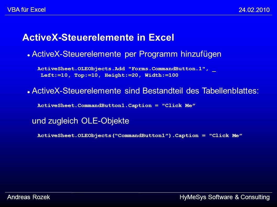 VBA für Excel 24.02.2010 Andreas RozekHyMeSys Software & Consulting ActiveX-Steuerelemente in Excel ActiveX-Steuerelemente per Programm hinzufügen Act