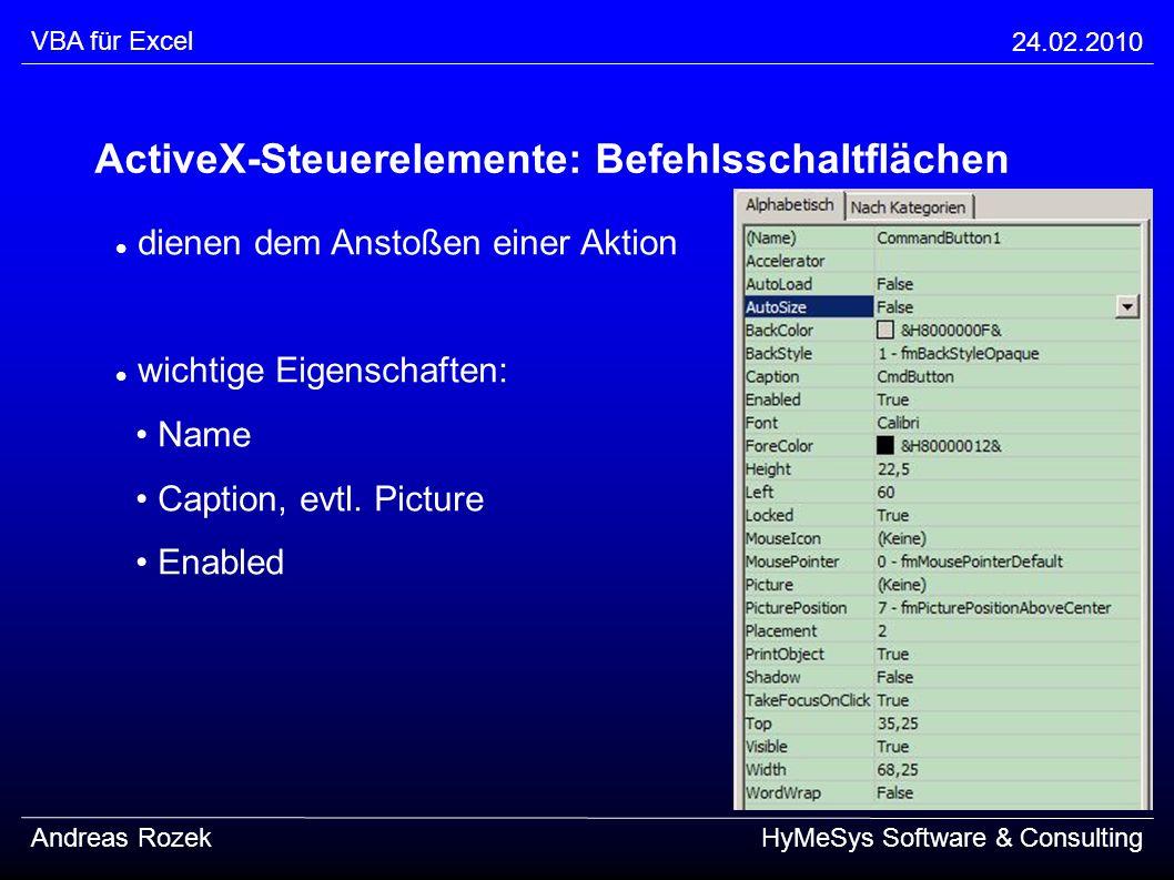 VBA für Excel 24.02.2010 Andreas RozekHyMeSys Software & Consulting ActiveX-Steuerelemente: Befehlsschaltflächen dienen dem Anstoßen einer Aktion wich