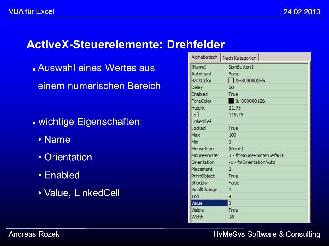 VBA für Excel 24.02.2010 Andreas RozekHyMeSys Software & Consulting ActiveX-Steuerelemente: Drehfelder Auswahl eines Wertes aus einem numerischen Bere