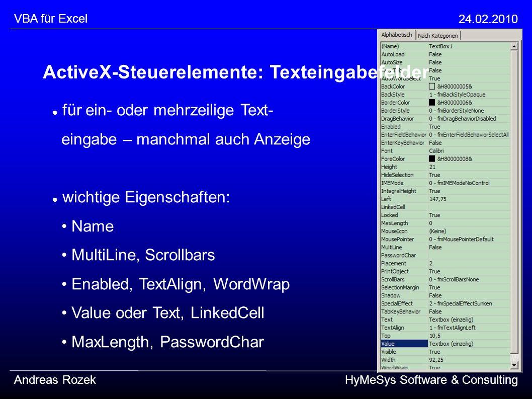 VBA für Excel 24.02.2010 Andreas RozekHyMeSys Software & Consulting ActiveX-Steuerelemente: Texteingabefelder für ein- oder mehrzeilige Text- eingabe