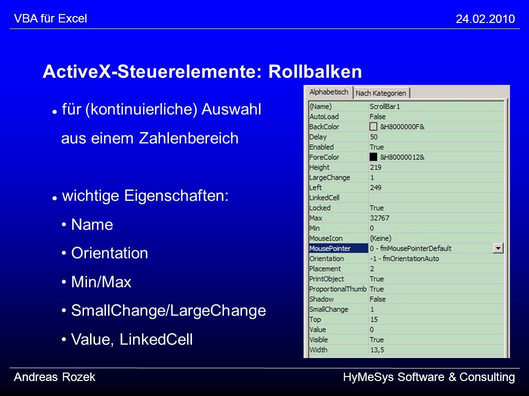 VBA für Excel 24.02.2010 Andreas RozekHyMeSys Software & Consulting ActiveX-Steuerelemente: Rollbalken für (kontinuierliche) Auswahl aus einem Zahlenb