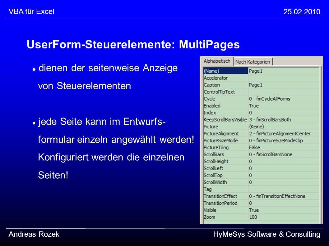 VBA für Excel 25.02.2010 Andreas RozekHyMeSys Software & Consulting UserForm-Steuerelemente: MultiPages dienen der seitenweise Anzeige von Steuereleme