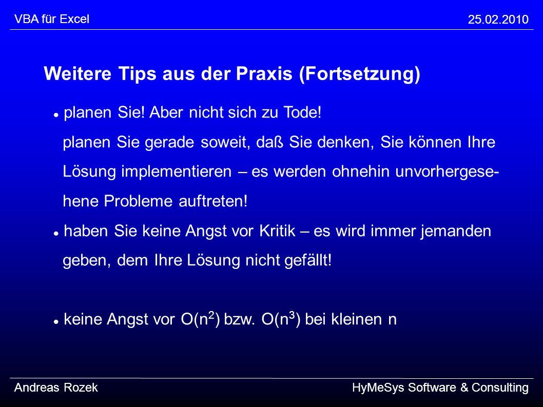 VBA für Excel 25.02.2010 Andreas RozekHyMeSys Software & Consulting Weitere Tips aus der Praxis (Fortsetzung) planen Sie! Aber nicht sich zu Tode! pla