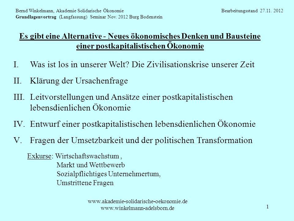 1 Es gibt eine Alternative - Neues ökonomisches Denken und Bausteine einer postkapitalistischen Ökonomie Bernd Winkelmann, Akademie Solidarische Ökono