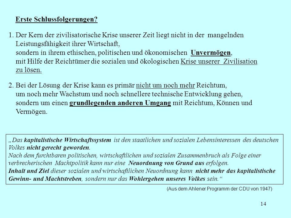 14 Erste Schlussfolgerungen? Das kapitalistische Wirtschaftssystem ist den staatlichen und sozialen Lebensinteressen des deutschen Volkes nicht gerech