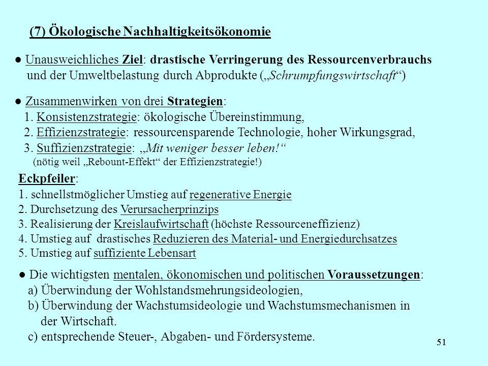 51 (7) Ökologische Nachhaltigkeitsökonomie Unausweichliches Ziel: drastische Verringerung des Ressourcenverbrauchs und der Umweltbelastung durch Abpro