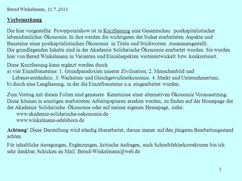 2 Wirtschaft neu denken - Ansätze und Bausteine einer postkapitalistischen lebensdienlichen Ökonomie (Kurzfassung) Bernd Winkelmann, Akademie Solidarische Ökonomie Bearbeitungsstand 10.7.