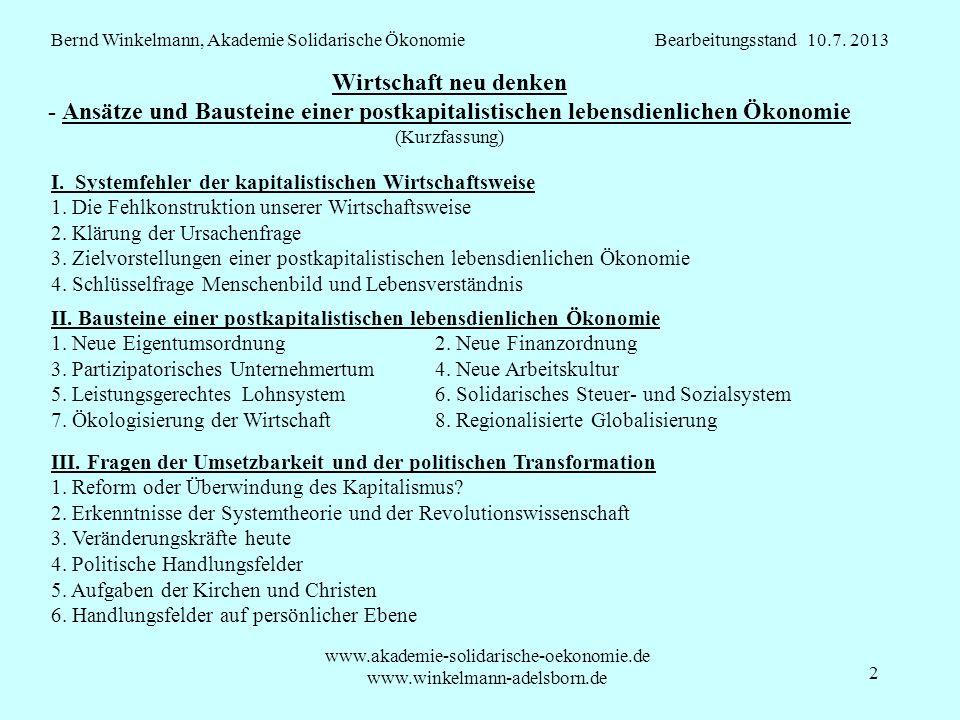 2 Wirtschaft neu denken - Ansätze und Bausteine einer postkapitalistischen lebensdienlichen Ökonomie (Kurzfassung) Bernd Winkelmann, Akademie Solidari