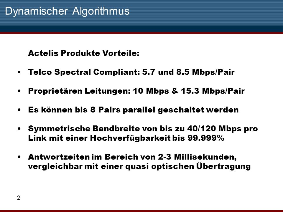 3 Leistungsfähigkeit der Produkte in Kupfer-Netzen Diagramm 5.7 Mbps/Pair Standard Actual performance may vary according to copper plant characteristics and noise environment.