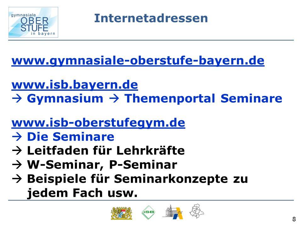 8 www.gymnasiale-oberstufe-bayern.de www.isb.bayern.de www.gymnasiale-oberstufe-bayern.de www.isb.bayern.de Gymnasium Themenportal Seminare www.isb-ob
