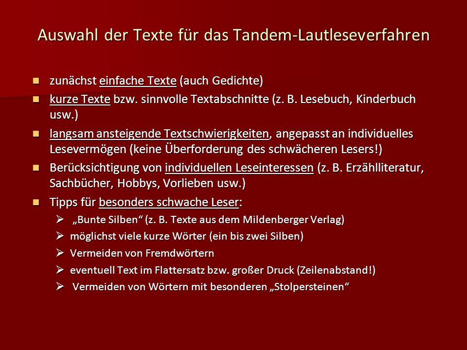 Auswahl der Texte für das Tandem-Lautleseverfahren zunächst einfache Texte (auch Gedichte) zunächst einfache Texte (auch Gedichte) kurze Texte bzw. si