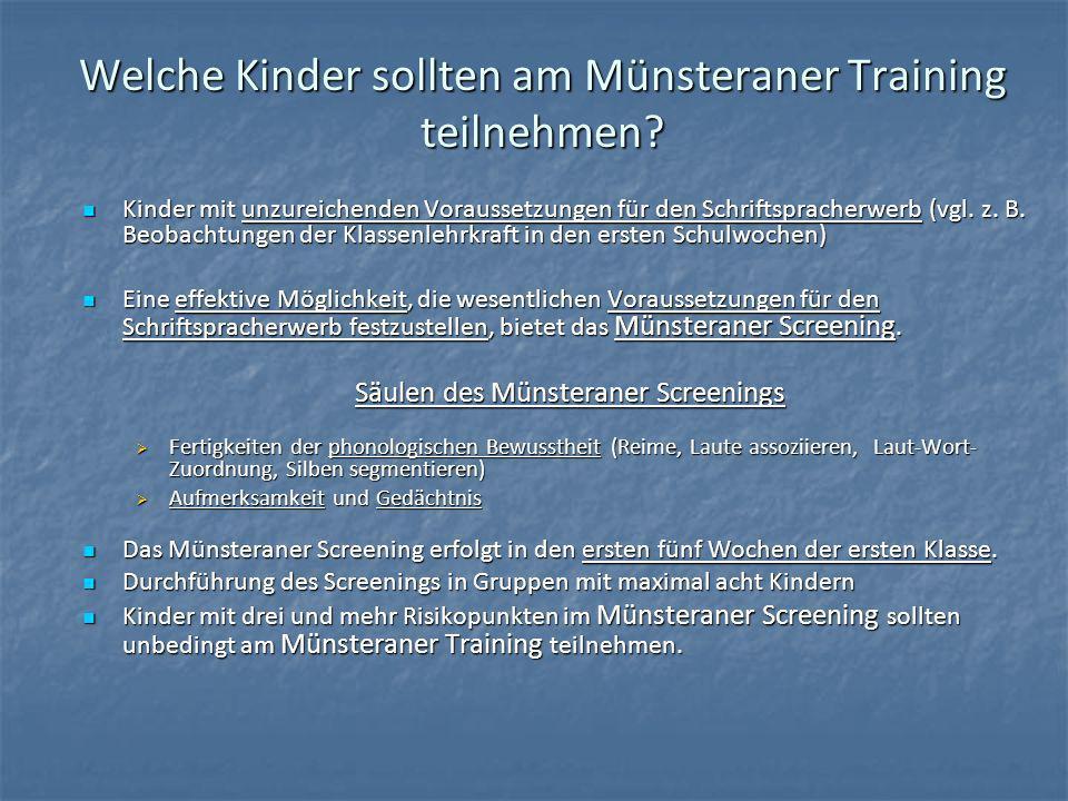 Welche Kinder sollten am Münsteraner Training teilnehmen? Kinder mit unzureichenden Voraussetzungen für den Schriftspracherwerb (vgl. z. B. Beobachtun