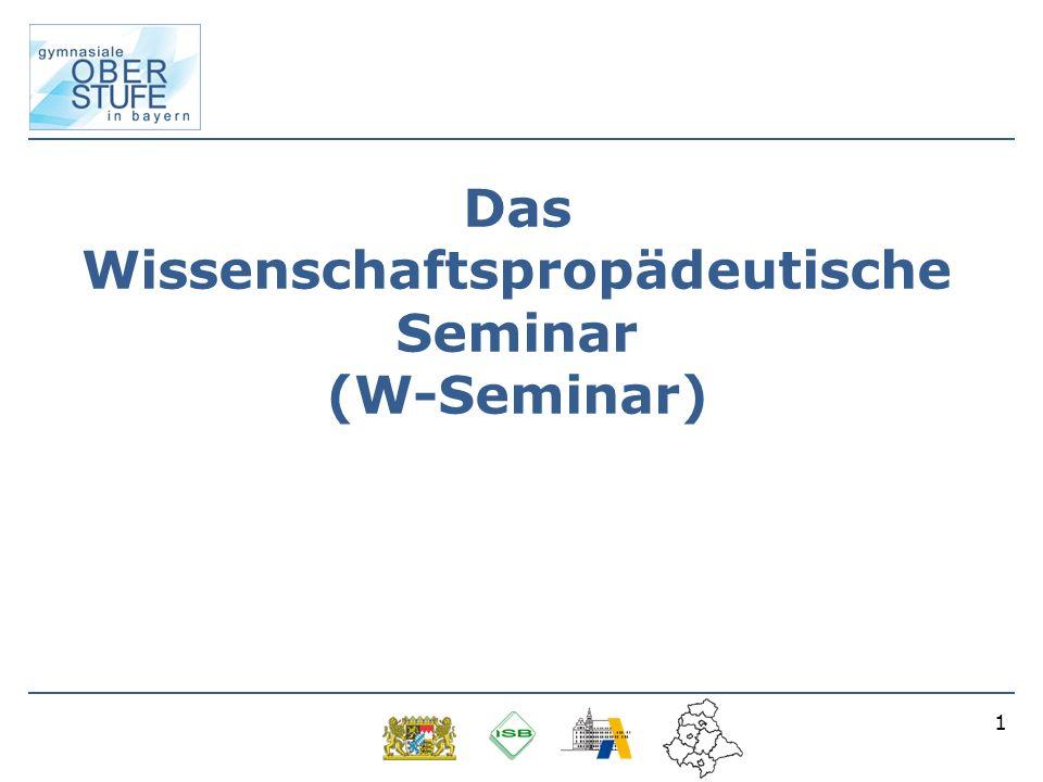 1 Das Wissenschaftspropädeutische Seminar (W-Seminar)