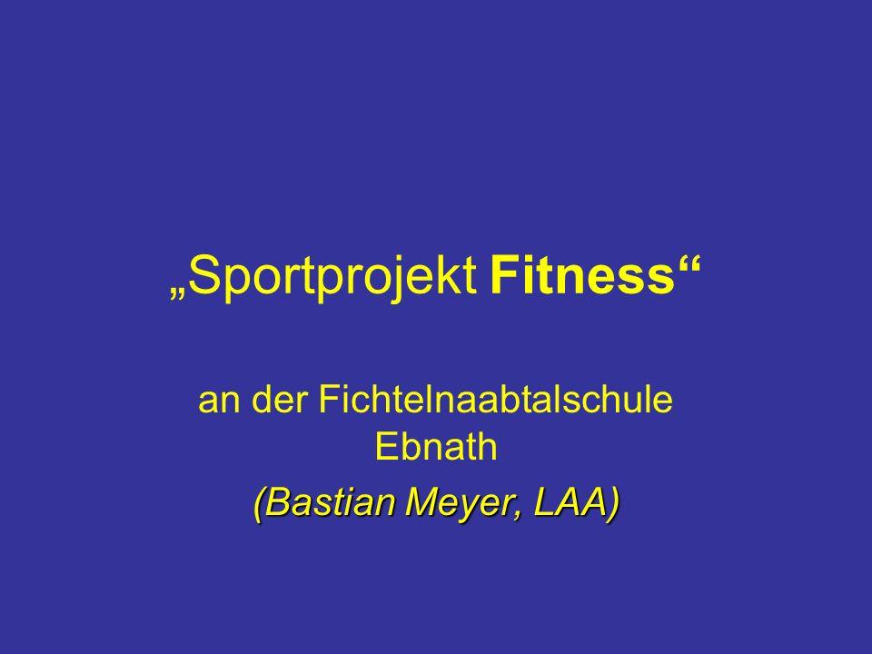 Sportprojekt Fitness an der Fichtelnaabtalschule Ebnath (Bastian Meyer, LAA)