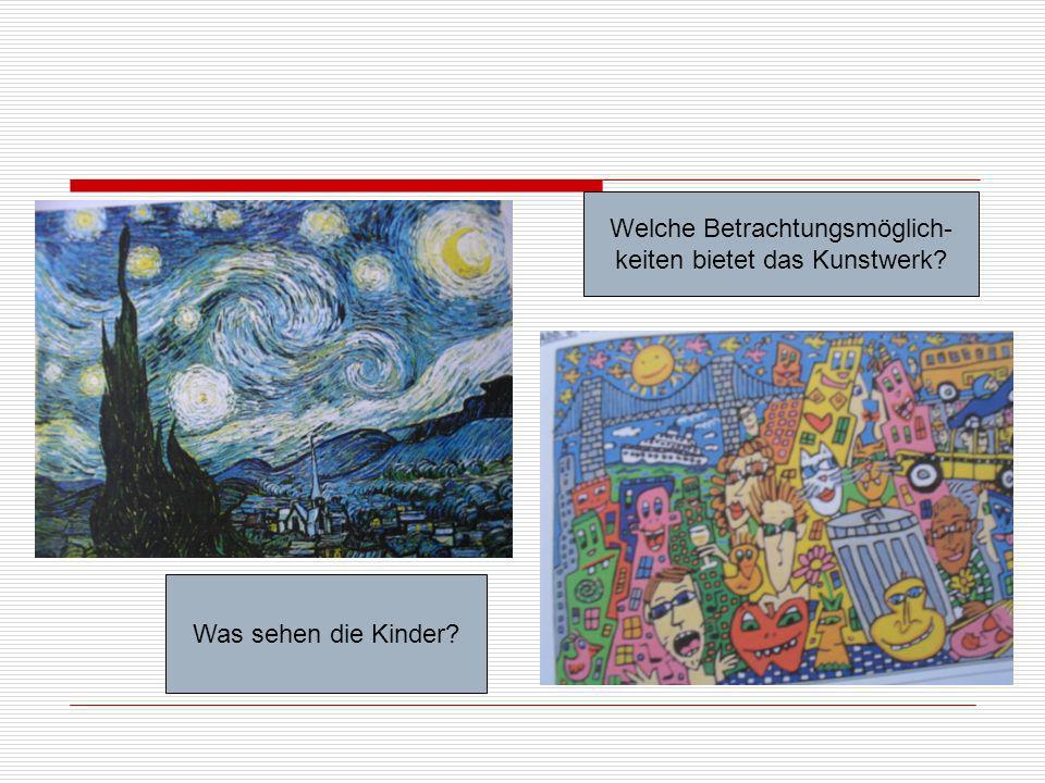 Welche Betrachtungsmöglich- keiten bietet das Kunstwerk? Was sehen die Kinder?