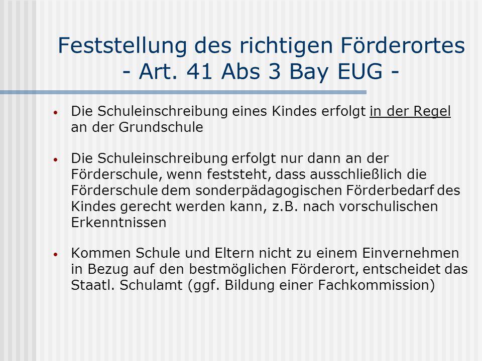 Feststellung des richtigen Förderortes - Art. 41 Abs 3 Bay EUG - Die Schuleinschreibung eines Kindes erfolgt in der Regel an der Grundschule Die Schul