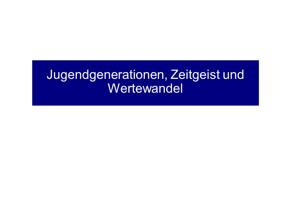 Gesellschaftliche Trends und Jugendgenerationen