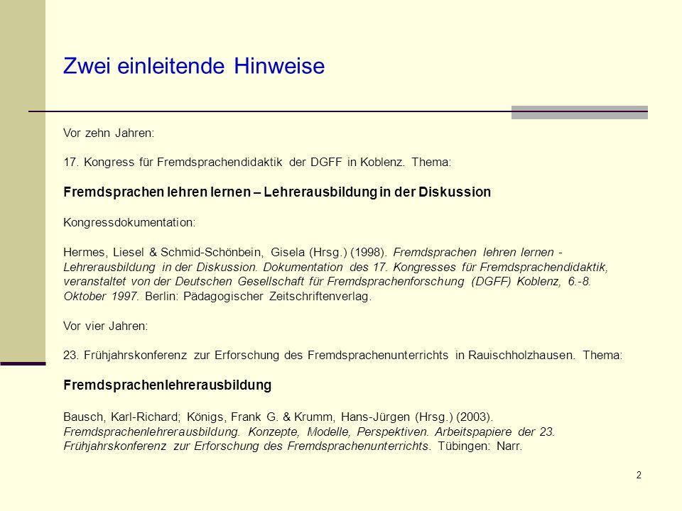 2 Zwei einleitende Hinweise Vor zehn Jahren: 17. Kongress für Fremdsprachendidaktik der DGFF in Koblenz. Thema: Fremdsprachen lehren lernen – Lehrerau