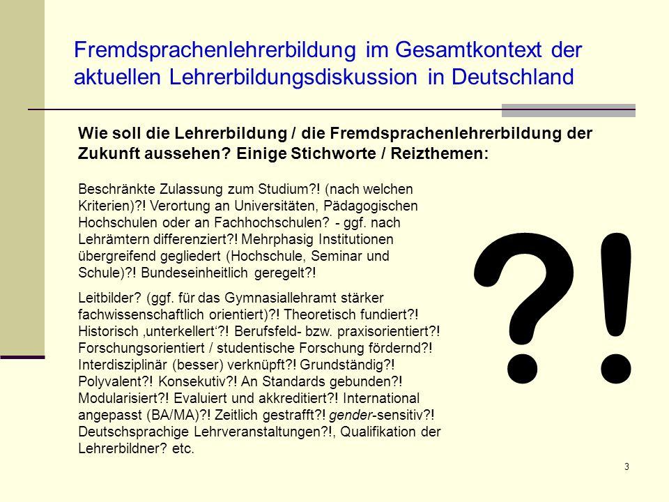 3 Fremdsprachenlehrerbildung im Gesamtkontext der aktuellen Lehrerbildungsdiskussion in Deutschland Beschränkte Zulassung zum Studium?! (nach welchen