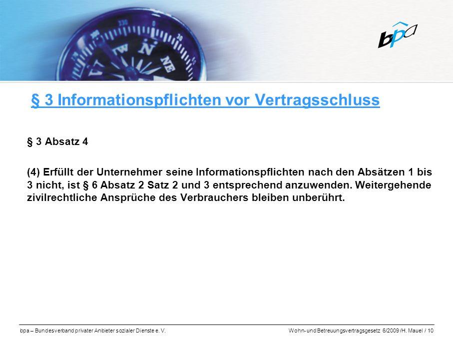 bpa – Bundesverband privater Anbieter sozialer Dienste e. V.Wohn- und Betreuungsvertragsgesetz 6/2009 /H. Mauel / 10 § 3 Informationspflichten vor Ver